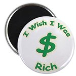 "Wish I Was Rich 2.25"" Magnet (10 pack)"