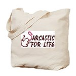 Sarcastic For Life Tote Bag