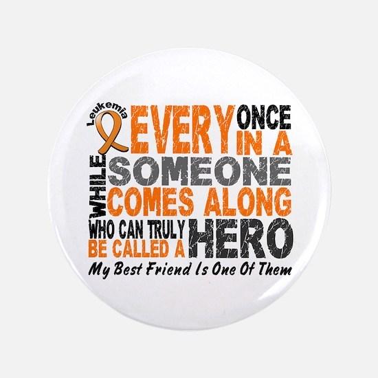 "HERO Comes Along 1 Best Friend LEUK 3.5"" Button"