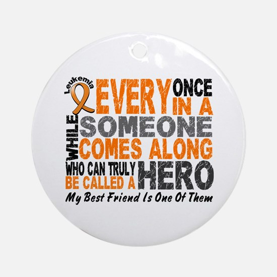 HERO Comes Along 1 Best Friend LEUK Ornament (Roun