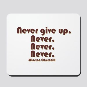 """Never Give Up"" Mousepad"