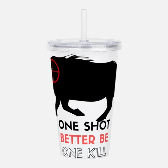 One Shot One Kill Wild Acrylic Double-wall Tumbler