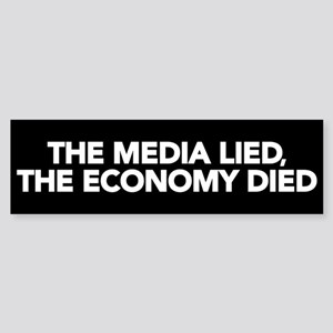 The Media Lied, The Economy Died Bumper Sticker
