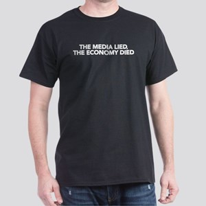 The Media Lied, The Economy Died Dark T-Shirt