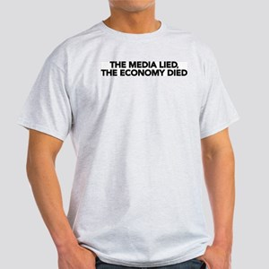 The Media Lied, The Economy Died Light T-Shirt