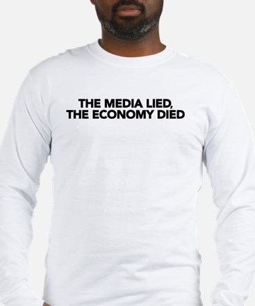 The Media Lied, The Economy Died Long Sleeve T-Shi