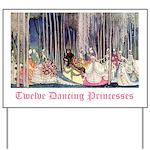 Twelve Dancing Princesses Yard Sign