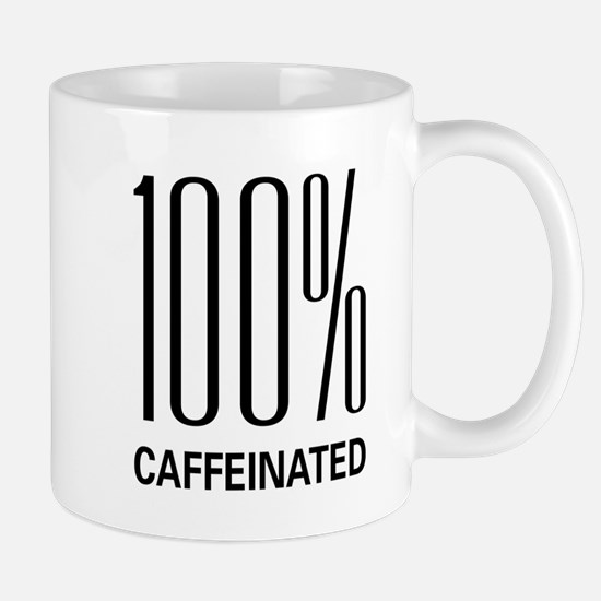100 Percent Caffeinated Mug