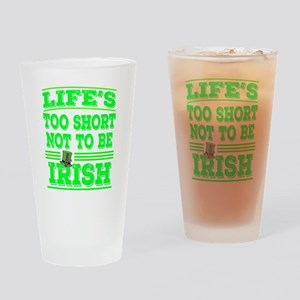 Glad that your an Irish? This is th Drinking Glass