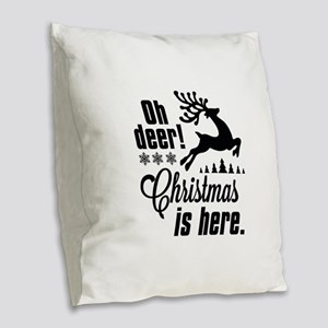 Oh Deer Christmas Is Here Burlap Throw Pillow