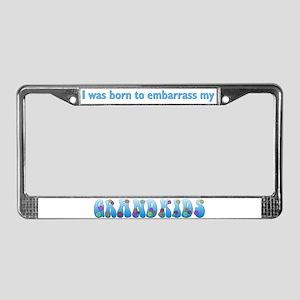 """Embarrass Grandkids"" License Plate Frame"