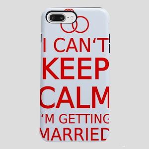 I cant keep calm, Im gett iPhone 7 Plus Tough Case
