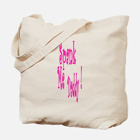 Spank Me Daddy! Tote Bag