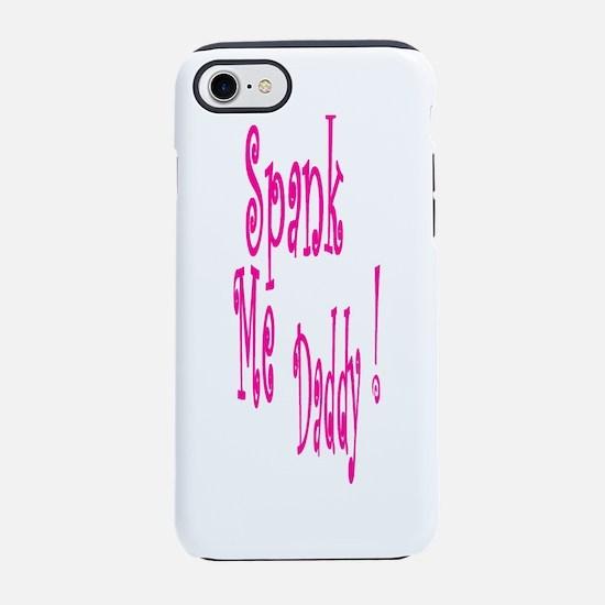 Spank Me Daddy! iPhone 7 Tough Case