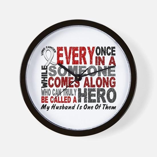 HERO Comes Along 1 Husband LUNG CANCER Wall Clock
