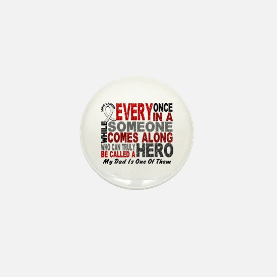 HERO Comes Along 1 Dad LUNG CANCER Mini Button