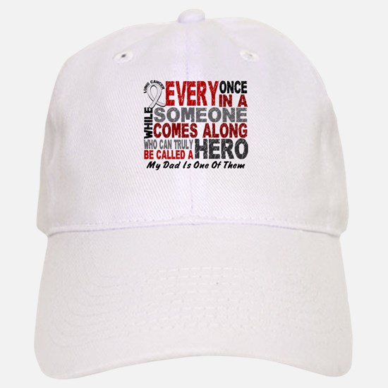 HERO Comes Along 1 Dad LUNG CANCER Baseball Baseball Cap
