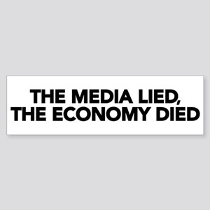 The Media Lied, The Economy Died Sticker (Bumper 1