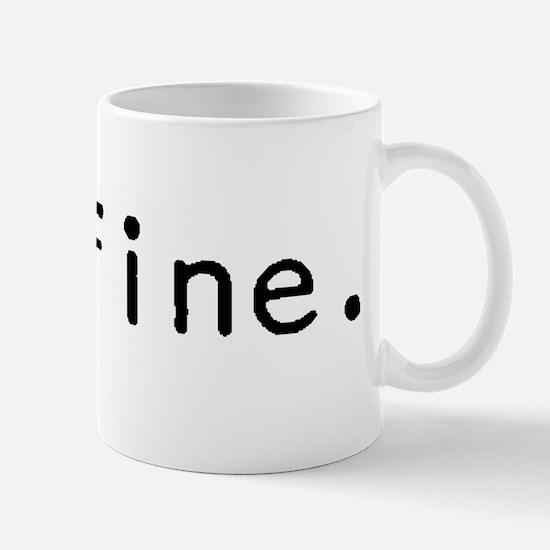 i'm fine. jesus' got my back. Mug