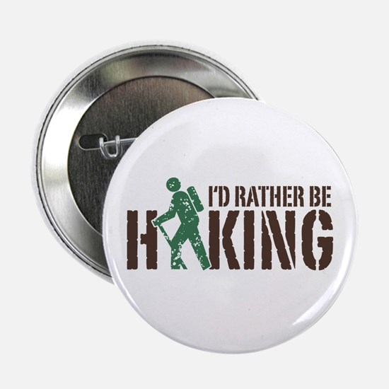 "I'd Rather Be Hiking 2.25"" Button"