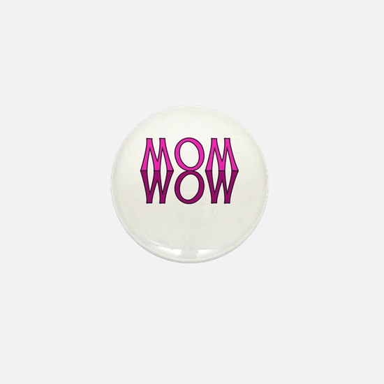 MOM upside down is WOW Mini Button