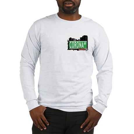 CORONA AVENUE, QUEENS, NYC Long Sleeve T-Shirt