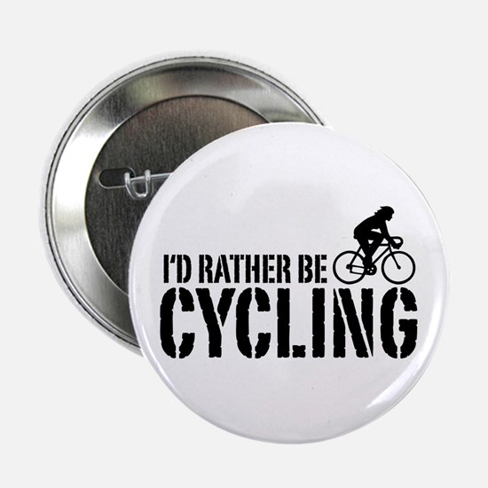 "I'd Rather Be Cycling (Female) 2.25"" Button"