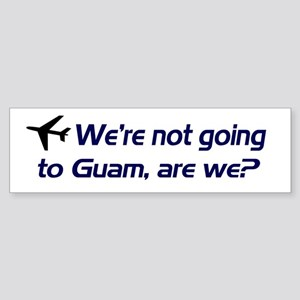 Not Guam Bumper Sticker