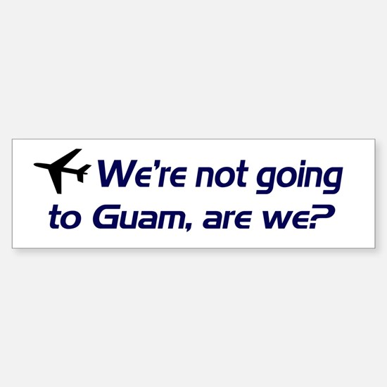 Not Guam Bumper Bumper Bumper Sticker