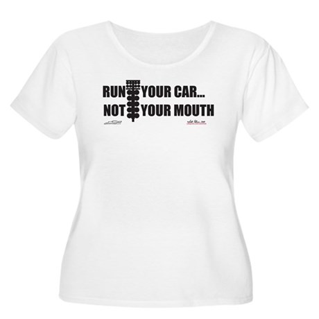 Run your car Not your mouth Women's Plus Size Scoo