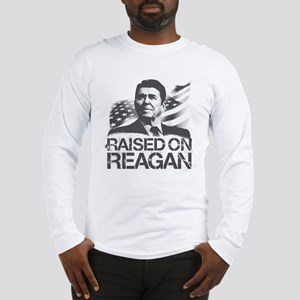 Raised on Reagan Long Sleeve T-Shirt