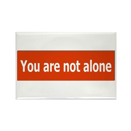 You Are Not Alone Rectangle Magnet (100 pack)