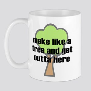 Make like a tree Mug
