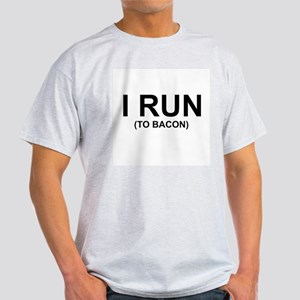 I RUN (TO BACON) T-Shirt