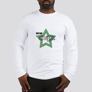 All Right Long Sleeve T-Shirt