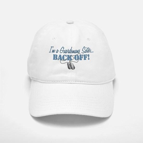 Guardsmans Sister...BACK OFF! Baseball Baseball Cap