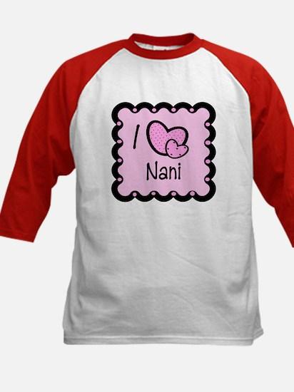 I Love Nani Kids Baseball Jersey