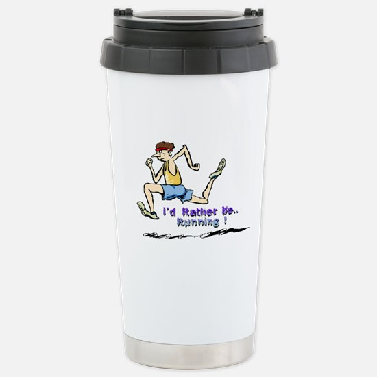I'd Rather Be Running Stainless Steel Travel Mug