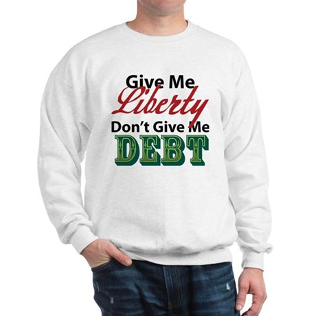 Liberty or Debt Sweatshirt