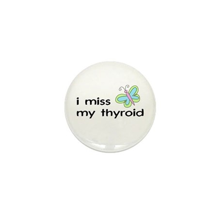 i miss my thyroid Mini Button (10 pack)