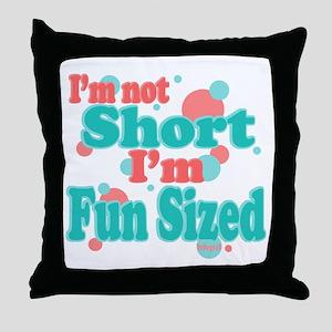 I'm Fun Sized Throw Pillow