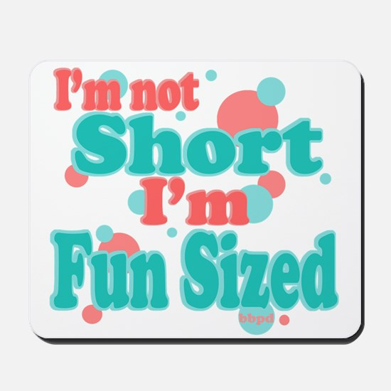 I'm Fun Sized Mousepad