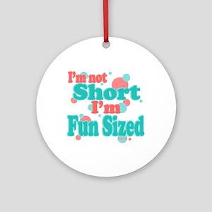I'm Fun Sized Ornament (Round)