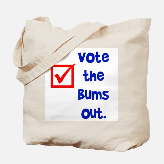 vote the bums out Tote Bag