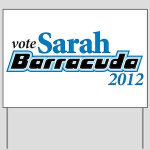 Sarah Barracuda 2012 Yard Sign