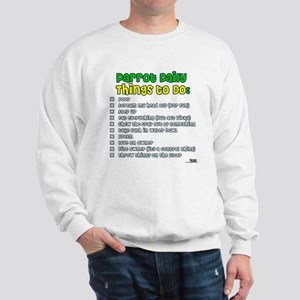 Parrot Things to Do List Sweatshirt