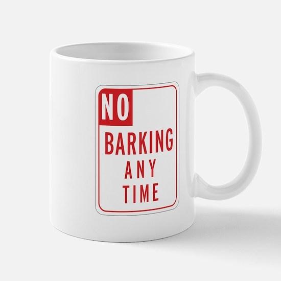 """""""No Barking"""" Mug"""