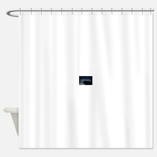 but without the dark, we'd never se Shower Curtain