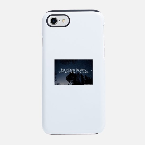 but without the dark, we'd nev iPhone 7 Tough Case