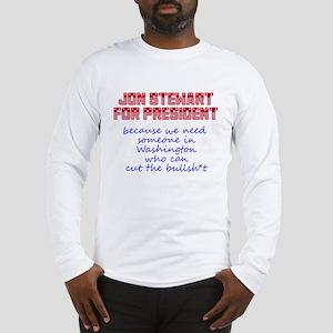 Jon Stewart for President Long Sleeve T-Shirt